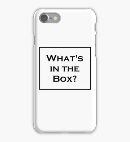 What's in the Box? iPhone Case/Skin