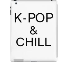 K - POP & CHILL iPad Case/Skin