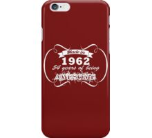 1962 - I'm 54 years of being iPhone Case/Skin