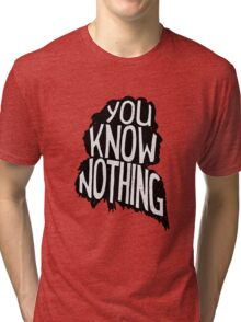 You know nothing, quote (black) Tri-blend T-Shirt
