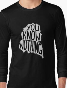 You know nothing, quote (white) Long Sleeve T-Shirt