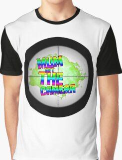 mum get the camera mlg Graphic T-Shirt