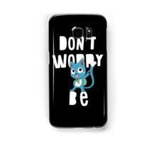 Don't worry be happy Samsung Galaxy Case/Skin