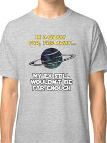 Still not Far Enough Classic T-Shirt