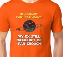 Still not Far Enough Unisex T-Shirt