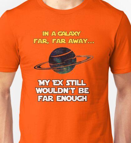 Still not Far Enough Unisex T-Shirt