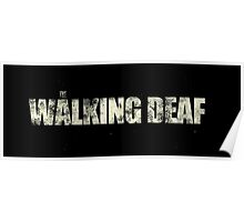 the walking deaf Poster