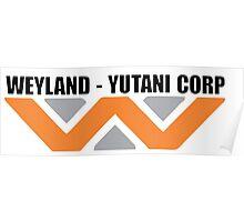 Weyland Yutani Coporation - Building Better Worlds Poster
