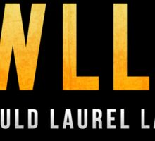 What Would Laurel Lance Do? Sticker