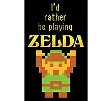 I'd Rather Be Playing Zelda Photographic Print