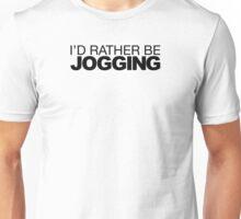I'd rather be Jogging Unisex T-Shirt