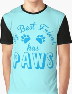 My best friend has paws (in blue) Graphic T-Shirt