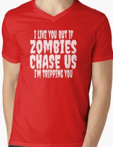 I Like You But If Zombies Chase Us I'm Tripping You Mens V-Neck T-Shirt