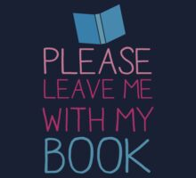 Please leave me with my Book Baby Tee
