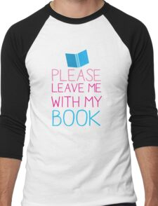 Please leave me with my Book Men's Baseball ¾ T-Shirt