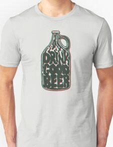 Drink Good Beer Unisex T-Shirt