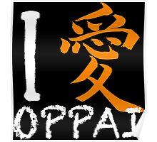 "I Love Oppai shirt (Symbol means ""Love"") Poster"