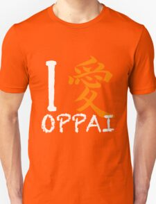 "I Love Oppai shirt (Symbol means ""Love"") T-Shirt"