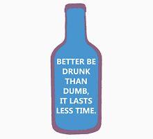 Better be drunk ! Classic T-Shirt