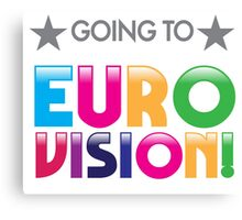 Going to EURO VISION Canvas Print