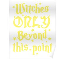 Witches only beyond this point Poster