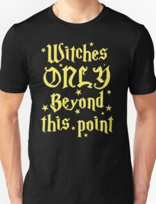 Witches only beyond this point T-Shirt