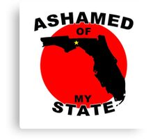Ashamed Of My State- Florida Canvas Print