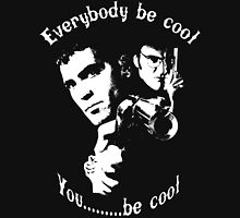 Everybody Be Cool 2 Unisex T-Shirt