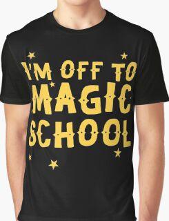 I'm off to MAGIC SCHOOL Graphic T-Shirt