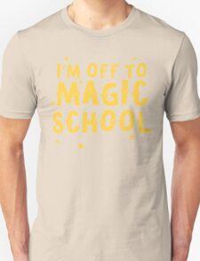 I'm off to MAGIC SCHOOL Unisex T-Shirt
