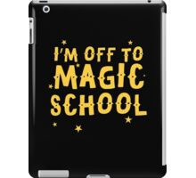 I'm off to MAGIC SCHOOL iPad Case/Skin
