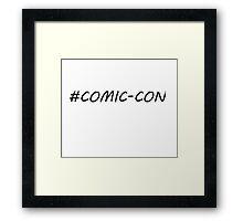 #comic-con Framed Print