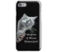 Weapons of Mouse Destruction! iPhone Case/Skin