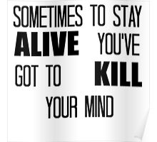 Twenty One Pilots 'sometimes to stay alive you've got to kill your mind' Poster