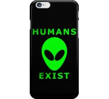 Humans Exist iPhone Case/Skin
