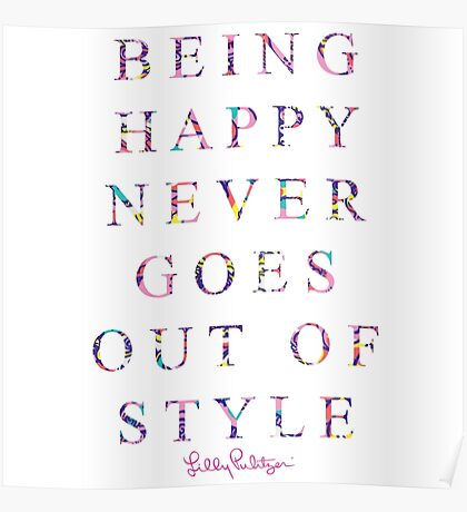 being happy never goes out of style Poster