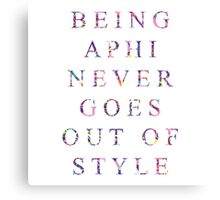 being aphi never goes out of style Canvas Print