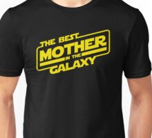 The best mother in the galaxy Unisex T-Shirt