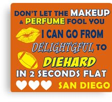 Don't let the make up and perfume fool you  Canvas Print