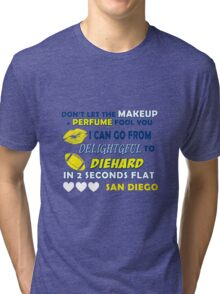 Don't let the make up and perfume fool you  Tri-blend T-Shirt