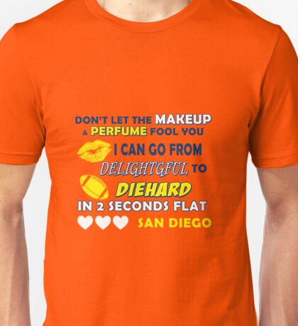 Don't let the make up and perfume fool you  Unisex T-Shirt