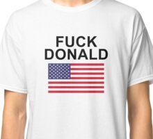 Fuck Donald Trump  Classic T-Shirt