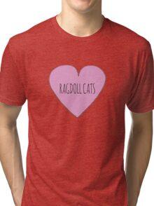 Ragdoll cat love Tri-blend T-Shirt