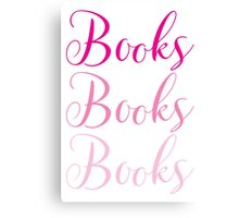 Books Books Books  in pink Canvas Print