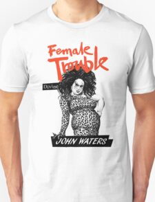 FEMALE TROUBLE - JOHN WATERS, DIVINE Unisex T-Shirt