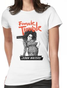 FEMALE TROUBLE - JOHN WATERS, DIVINE Womens Fitted T-Shirt