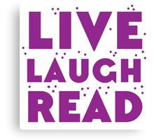 LIVE LAUGH READ in purple Canvas Print