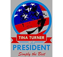 Tina Turner for President Photographic Print