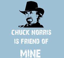 Chuck norris is Friend of mine Unisex T-Shirt