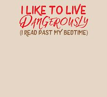 I like to live dangerously (I read past my bedtime)  Womens Fitted T-Shirt